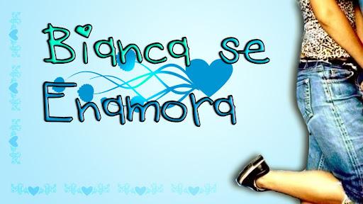 Bianca se enamora