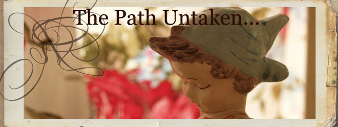 The Path Untaken...