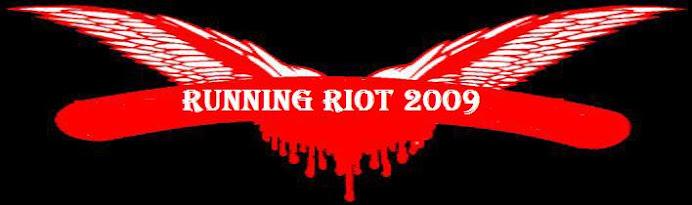 RUNNING RIOT IN 2009