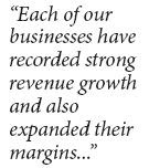 Each of our businesses have recorded strong revenue growth and also expanded their margins...