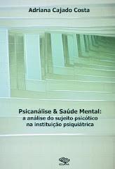 E-book: Psicanálise e Saúde Mental: A Análise do Sujeito Psicótico na Instituição Psiquiátrica