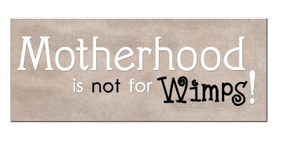 http://wordartfun.blogspot.com/2009/04/motherhood-not-for-wimps.html