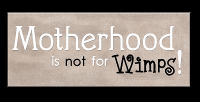 http://wordartfun.blogspot.com/2009/04/motherhood-not-for-wimps.html
