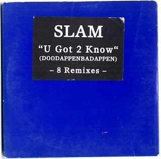 Slam - U Got 2 Know (Remixes) (By Docktourhumor)