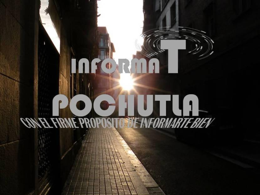 INFORMA T POCHUTLA