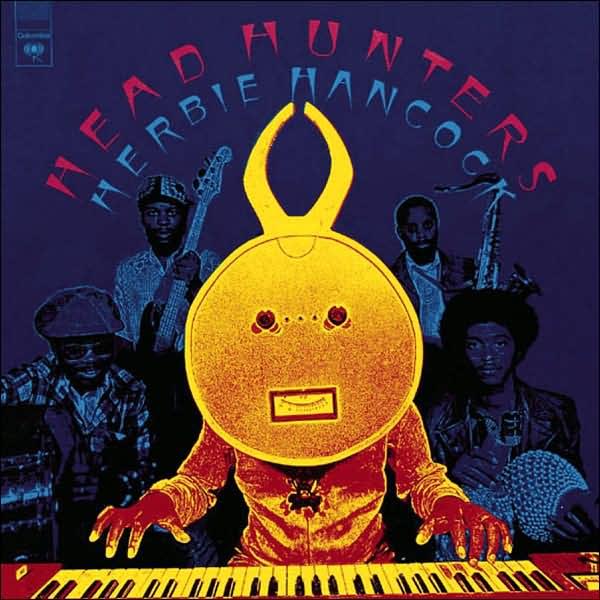 Headhunters. Herbie Hancock's classic 1973 album
