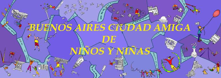 BUENOS AIRES, CIUDAD AMIGA de NIÑAS y NIÑOS