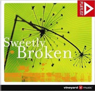 Vineyard - Sweetly Broken 2006