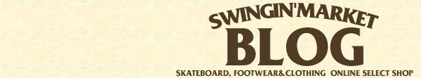 SwinginMarket [SKATEBOARD, FOOTWEAR&CLOTHING ONLINE SELECT SHOP]