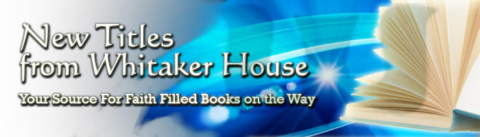New Titles from Whitaker House