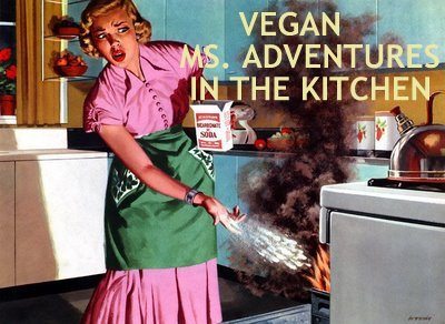 Vegan Miss Adventures in the Kitchen