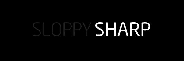 Sloppy Sharp
