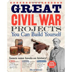 For Hands On Projects In The Classroom I Can Recommend No Book More Highly Than Maxine Andersons Great Civil War You Build Yourself
