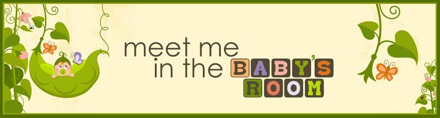 Meet Me in the Baby's Room