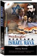 MEMBONGKAR RENCANA ISRAEL RAYA