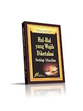 HAL-HAL YANG WAJIB DI KETAHUI UMAT ISLAM