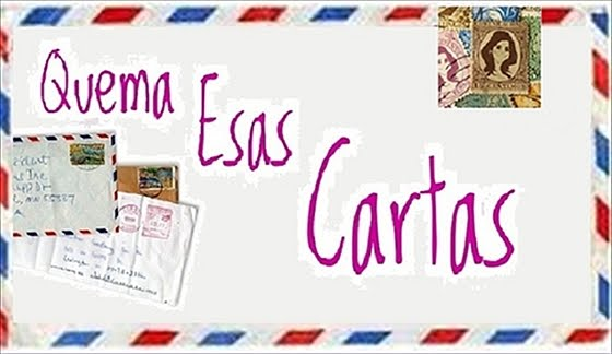 Quema esas cartas