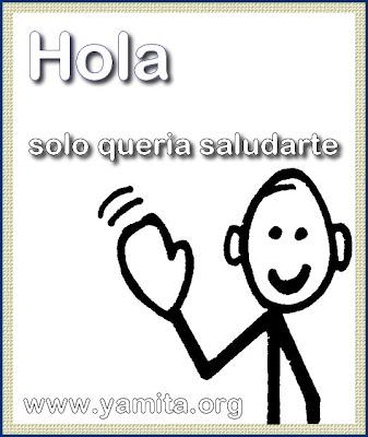 http://2.bp.blogspot.com/_mox51A7lXhU/SoSXSCQDduI/AAAAAAAABx0/QFTjkHeo_14/s400/hola+solo+queria+saludarte.jpg