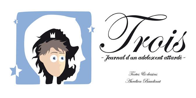 Trois - Journal d'un adolescent attardé -