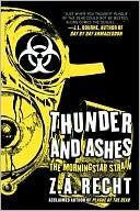 Thunder and Ashes by Z. A. Recht