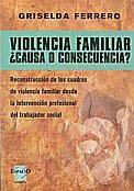 Violencia familiar. ¿Causa o consecuencia?