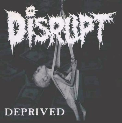 Disrupt - Deprived