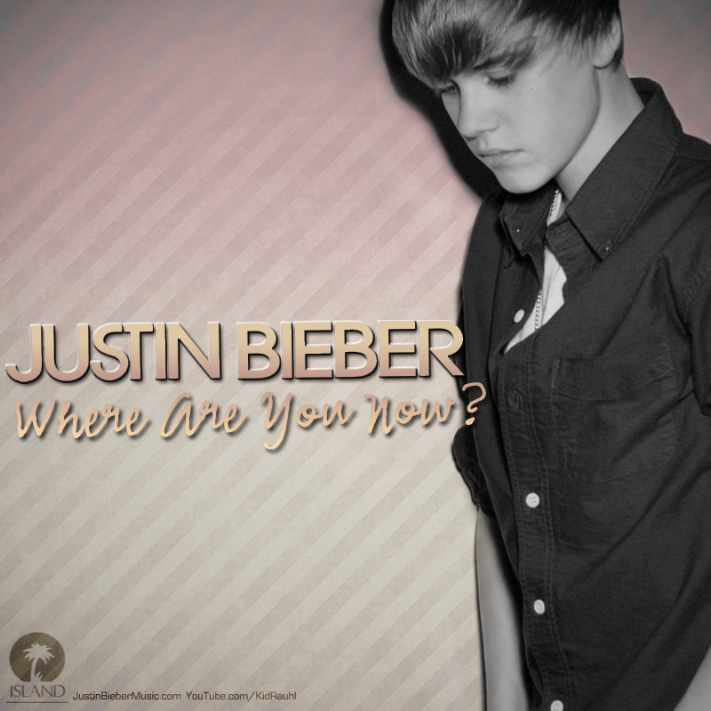 Justin Bieber – Where Are U Now