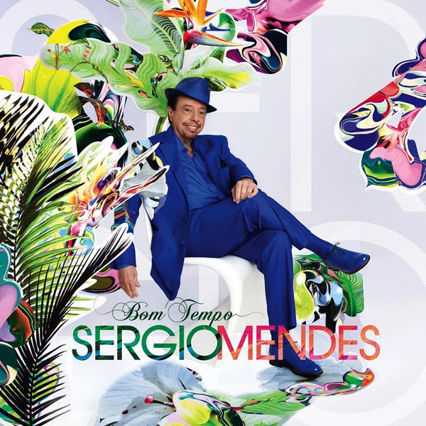 Sergio Mendes - Bom Tempo (Official Album Cover)