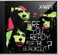 X-Wife - Are You Ready for the Blackout? [2008]