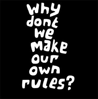 why dont we make our own rules. T shirt