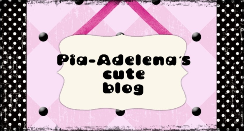 Pia-Adelena´s cute blog