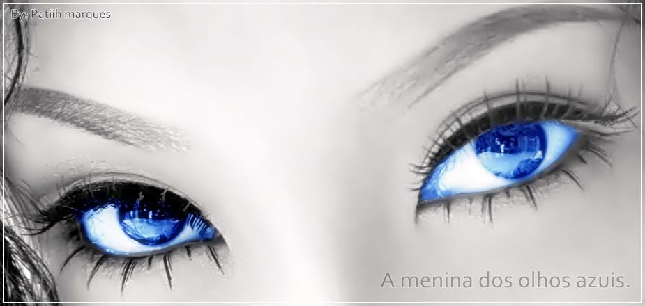 A menina dos olhos azuis.