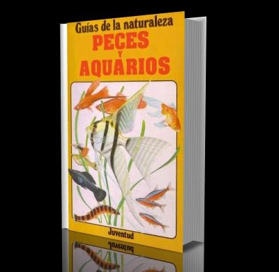Guía de la Naturaleza - Peces y Acuarios