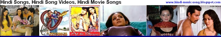 Hindi Songs, Hindi Song Videos, Hindi Movie Songs