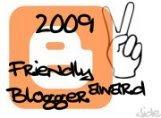 2009 Friendly Blogger award