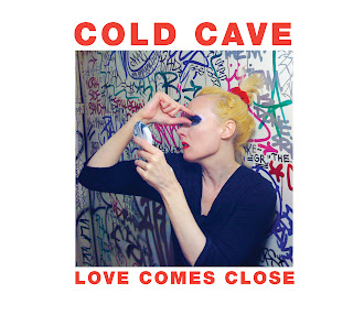 Love Comes Close (Cold Cave)