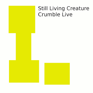 Still Living Creature - Crumble Live (2010)