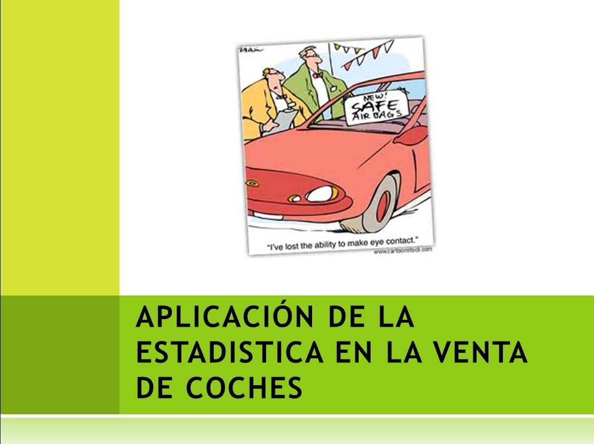 aplicacion de la estadistica en la venta de coches