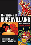 THE SCIENCE OF SUPERVILLAINS