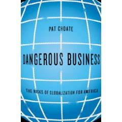 Dangerous Business by Pat Choate