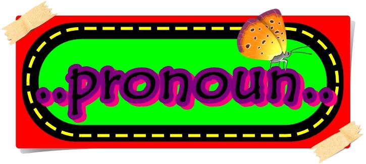 Kata Ganti (Pronouns) Di Dalam Bahasa Inggris Beserta Contohnya