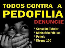 Pedofilia é Crime Denuncie