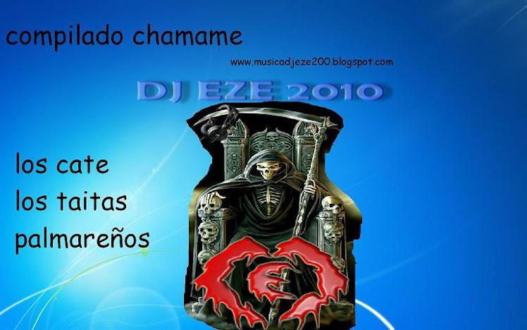 COMPILADO CHAMAME DJ EZE