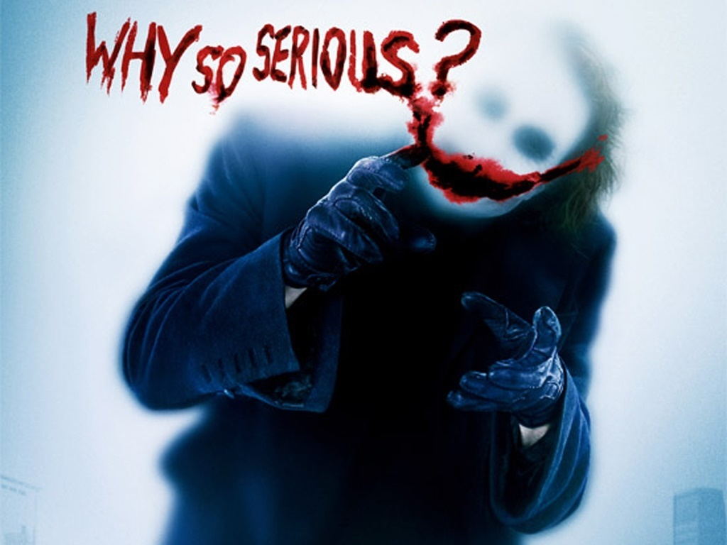 http://2.bp.blogspot.com/_nD_YgZuOadA/TIwErbkCdbI/AAAAAAAAAZg/mblA-gjV8Zc/s1600/why-so-serious-the-joker-3122768-1024-768.jpg