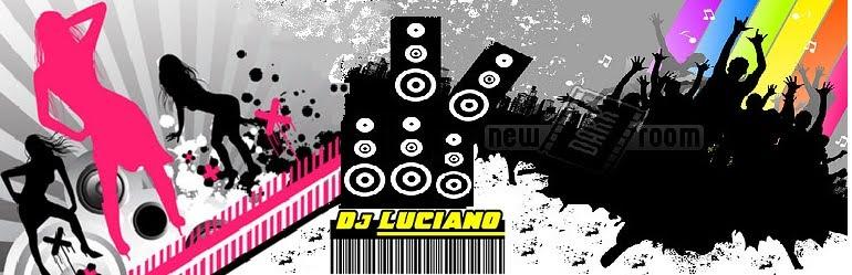 [   -  -  -  - ][ Luciano Dj Sul - faz a Festa com voce ][   -  - -  - ]