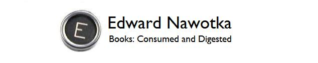 Books: Consumed and Digested -- Reviews, news, interviews by Edward Nawotka