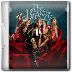 Chris Brown The Search For Mrs. Breezy (2011)