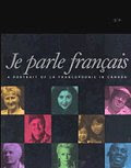 Je parle français: A Portrait of La Francophonie in Canada