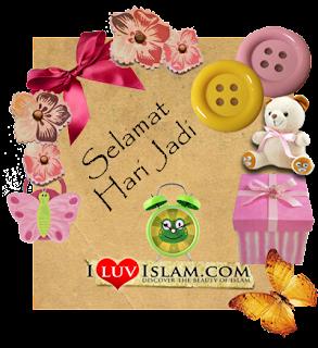 Selamat Hari Lahir, Happy Birthday, Selamat Hari Jadi, I Luv Islam, Testi I Luv Islam