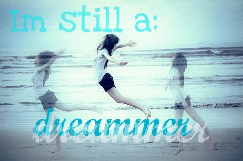Im still a dreammer